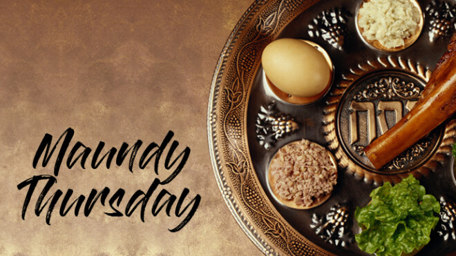 Maundy Thursday Seder Meal & Worship